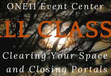 https://jennifervonbehren.com/wp-content/uploads/2019/05/ONE11-Event-Center-Fall-Classes-1-Clearing-your-Space-and-Closing-Portals.png