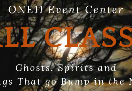 https://jennifervonbehren.com/wp-content/uploads/2019/05/ONE11-Event-Center-Fall-Classes-1-Ghosts-Spirtits-and-Things-That-go-Bump-in-the-Night.png